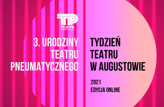 3. urodziny teatru pneumatycznego tydzień teatru w augustowie 2021 edycja online