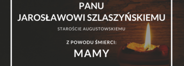 Kondolencje dla Starosty Jarosława Szlaszyńskiego