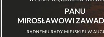 Wyrazy głębokiego współczucia Panu Mirosławowi Zawadzkiemu