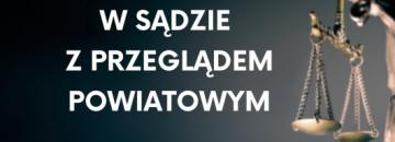 Burmistrz wygrał w sądzie z Przeglądem Powiatowym. Wymiar sprawiedliwości nie miał wątpliwości i w całości oddalił wniosek Krzysztofa Przekopa - Redaktora Naczelnego Dziennika Powiatowego.