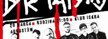 Plakat Dr Misio w Augustowie! 20 marca  godz. 21.00 Klub Iskra Augustów czarno-białe zdjęcie członków zespołu