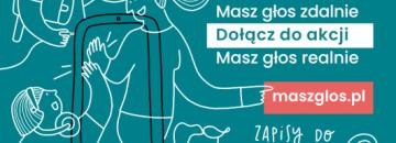 Grafika Masz głos zdalnie Dołącz do akcji Masz głos realnie maszglos.pl zapisy do 8 marca