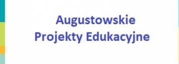 Burmistrz Miasta Augustowa zaprasza nauczycieli augustowskich szkół i przedszkoli prowadzonych przez Miasto do składania wniosków o przyznanie grantów na realizację Augustowskich Projektów Edukacyjnych w 2020 r.
