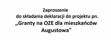 """Zaproszenie do składania deklaracji  do projektu pn. """"Granty na OZE dla mieszkańców Augustowa"""""""