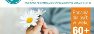 Ogólnopolska kampania Zadbaj o słuch – bądź w kontakcie