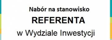 Ogłoszenie o naborze na stanowisko referenta w Wydziale Inwestycji