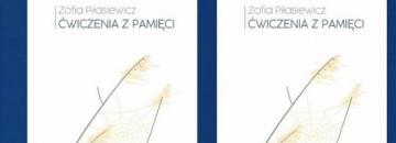 """Na białym tle napis Zofia Piłasiewicz """"Ćwiczenia z pamięci"""" grafika traw i pajęczyna - okładka ksiązki"""