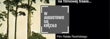 """Kinochłon na filmowej trasie """"W Augustowie się kręciło -film Rafała Rowińskiego"""