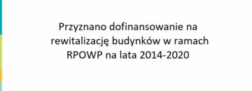 Przyznano dofinansowanie na rewitalizację budynków w ramach Regionalnego Programu Operacyjnego Województwa Podlaskiego na lata 2014-2020