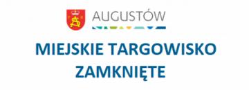 Burmistrz Mirosław Karolczuk podjął decyzję o zawieszeniu działalności miejskiego targowiska.