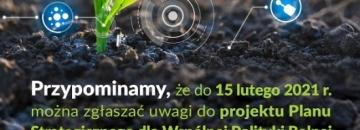 Zdjęcie kiełkującej rośiny, u dołu napis Przypominamy, że do 15 lutego 2021 r. można zgłaszać uwagi do projektu Planu Strategicznego dla Wspólnej Polityki Rolnej
